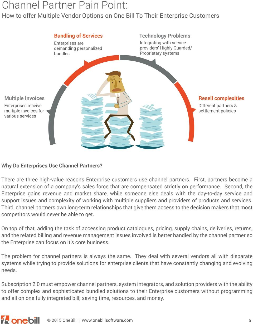 policies Why Do Enterprises Use Channel Partners? There are three high-value reasons Enterprise customers use channel partners.