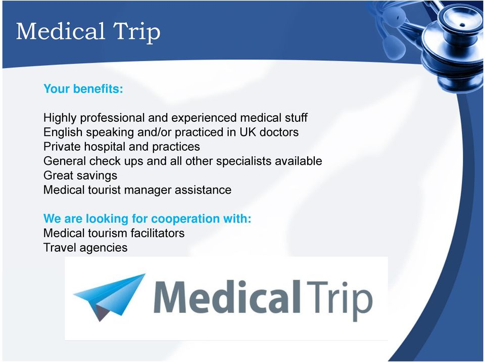 ups and all other specialists available Great savings Medical tourist manager