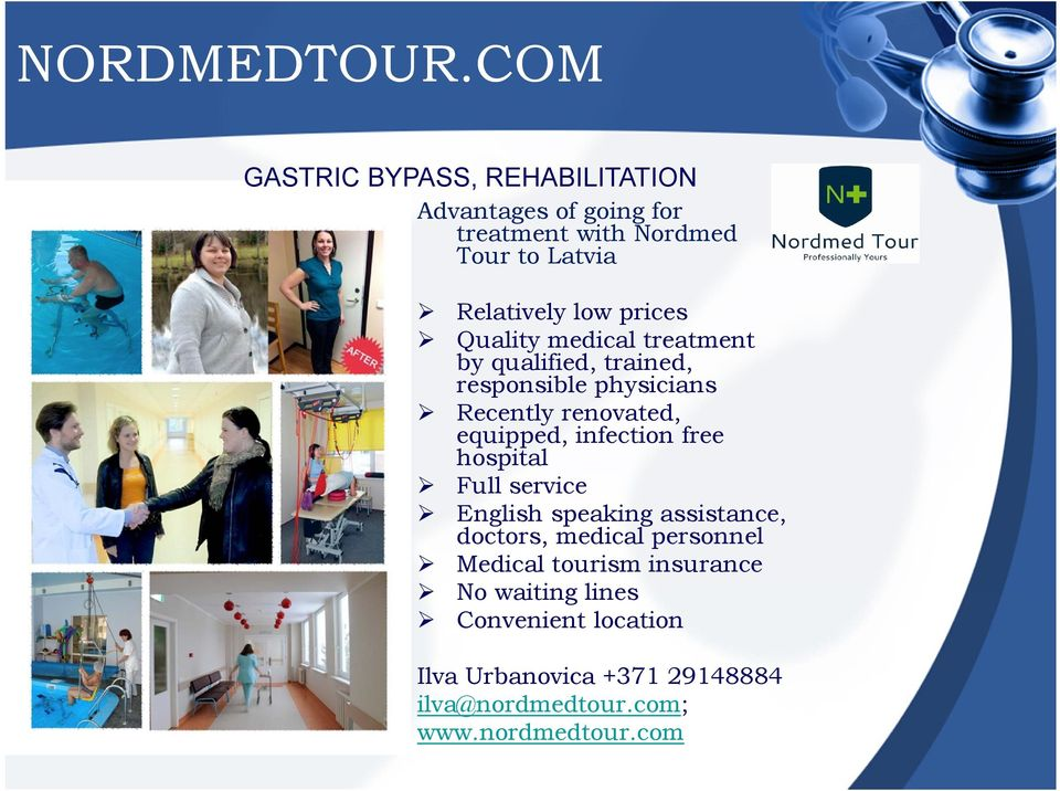 prices Quality medical treatment by qualified, trained, responsible physicians Recently renovated, equipped,