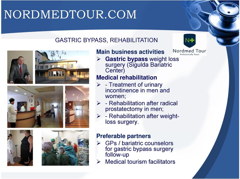 Bariatric Center) Medical rehabilitation - Treatment of urinary incontinence in men and women; -