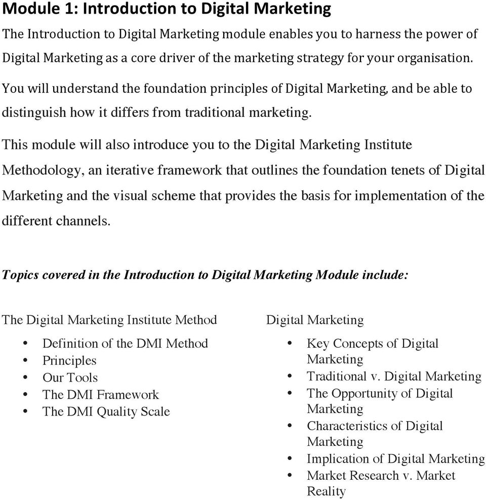 This module will also introduce you to the Digital Marketing Institute Methodology, an iterative framework that outlines the foundation tenets of Digital Marketing and the visual scheme that provides