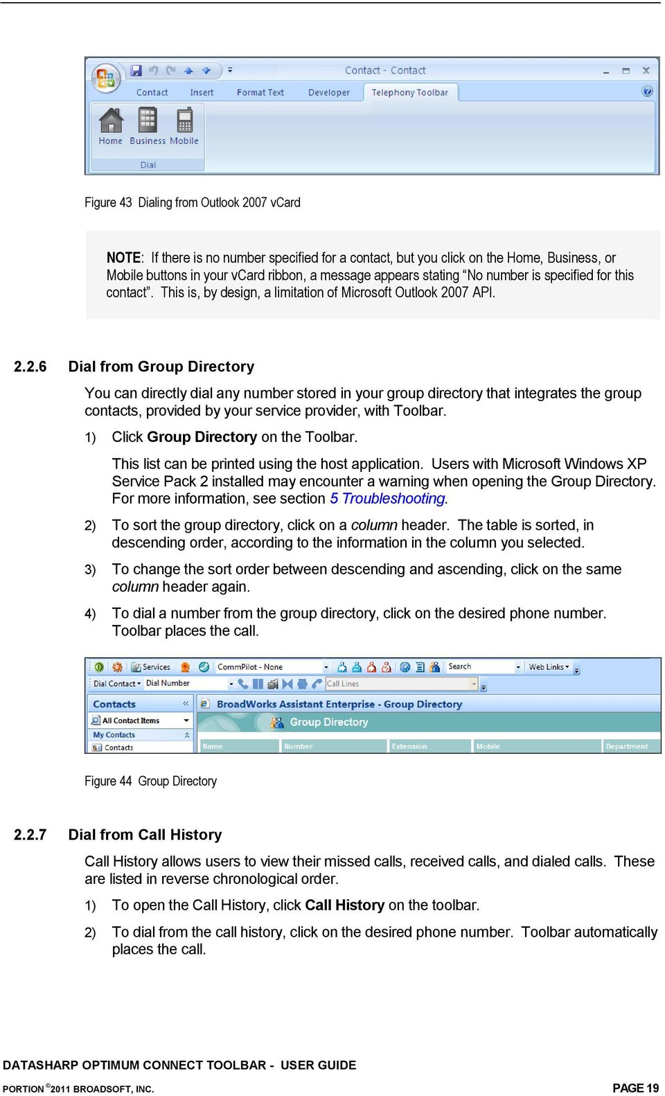 07 API. 2.2.6 Dial from Group Directory You can directly dial any number stored in your group directory that integrates the group contacts, provided by your service provider, with Toolbar.