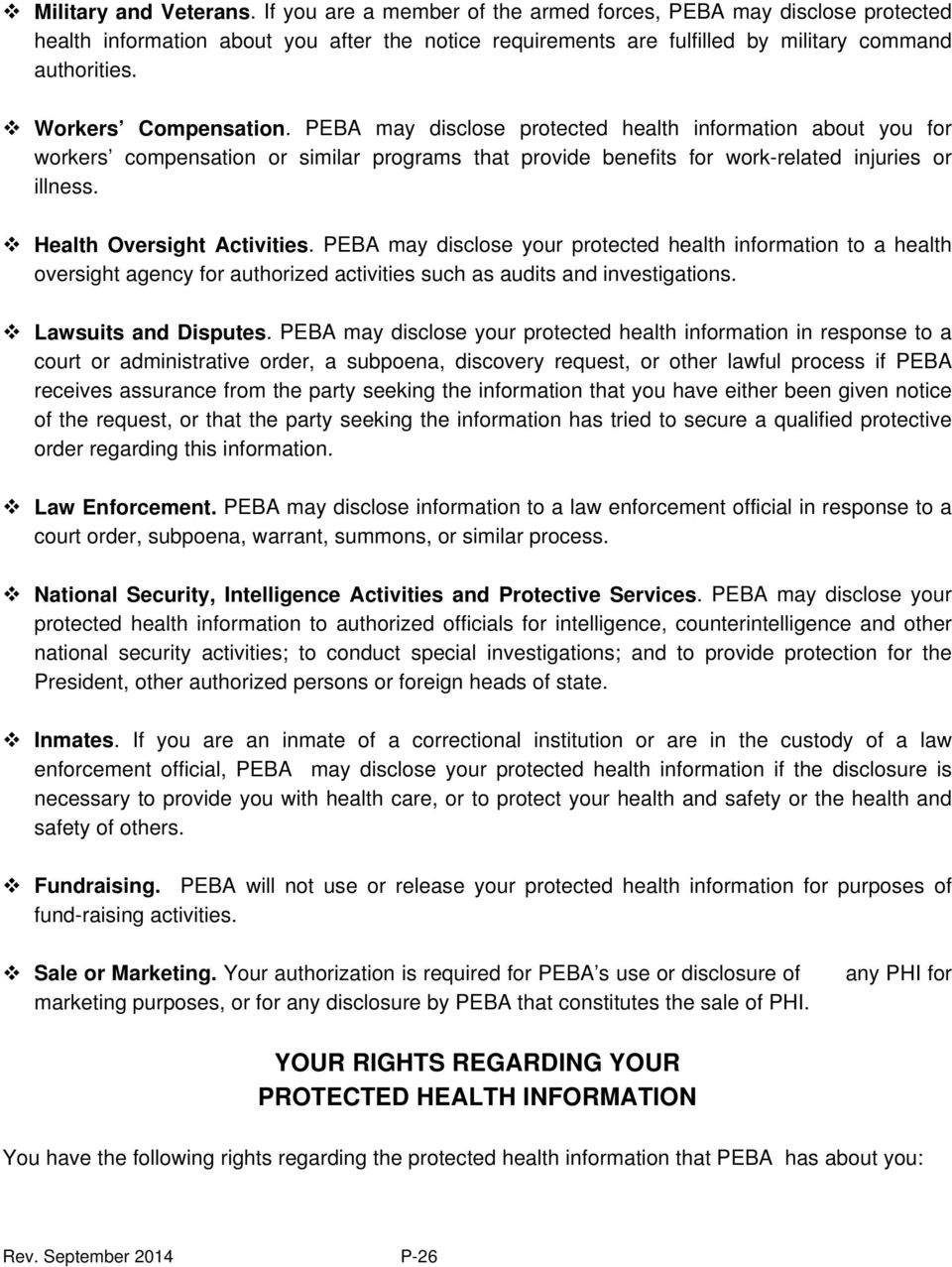 Health Oversight Activities. PEBA may disclose your protected health information to a health oversight agency for authorized activities such as audits and investigations. Lawsuits and Disputes.