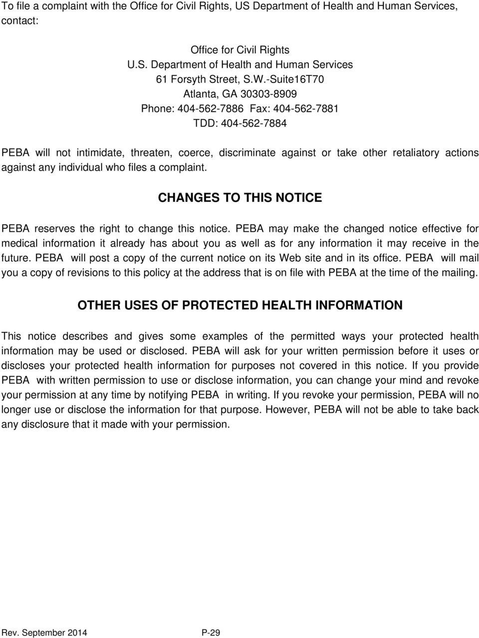 any individual who files a complaint. CHANGES TO THIS NOTICE PEBA reserves the right to change this notice.