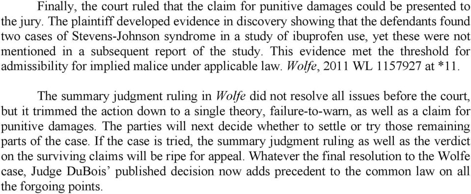 of the study. This evidence met the threshold for admissibility for implied malice under applicable law. Wolfe, 2011 WL 1157927 at *11.