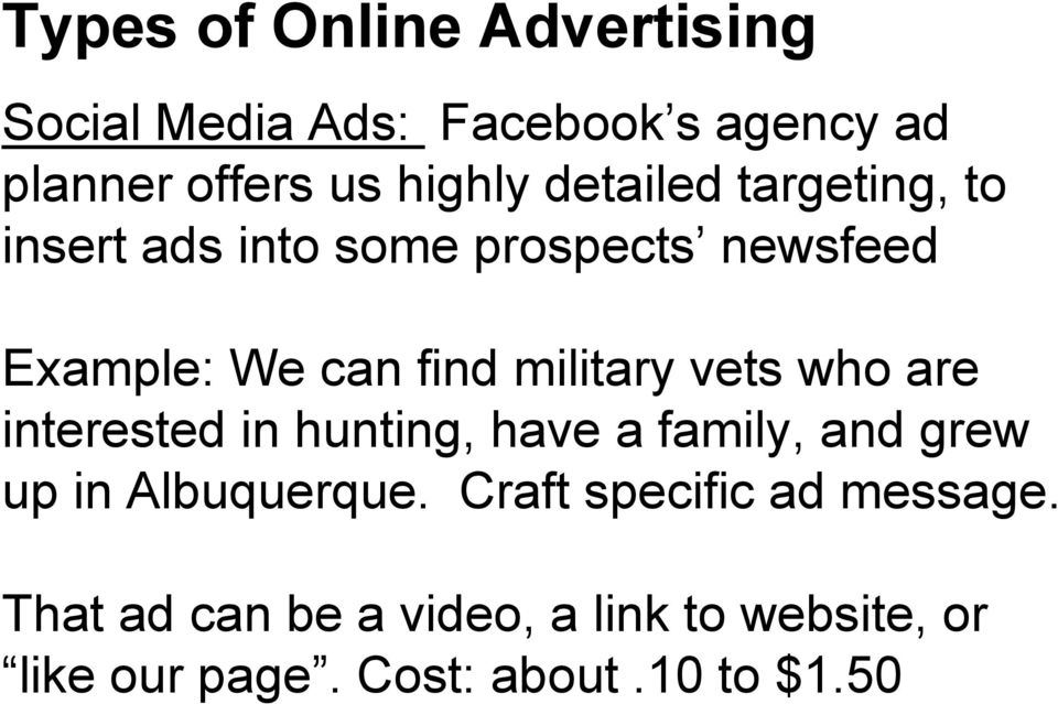 vets who are interested in hunting, have a family, and grew up in Albuquerque.