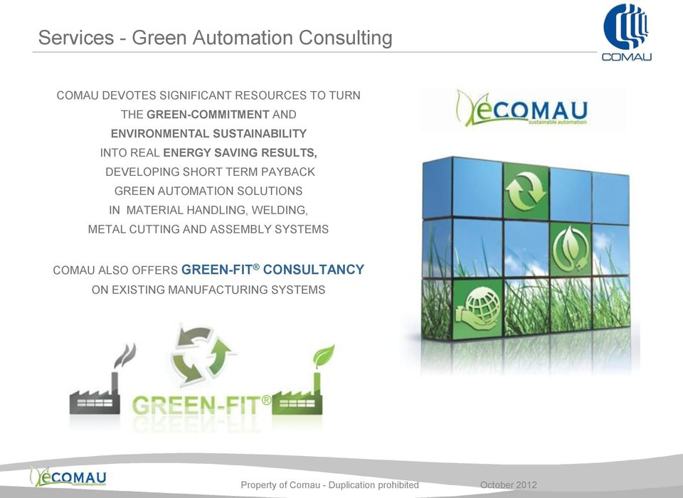 DEVELOPING SHORT TERM PAYBACK GREEN AUTOMATION SOLUTIONS IN MATERIAL HANDLING, WELDING,