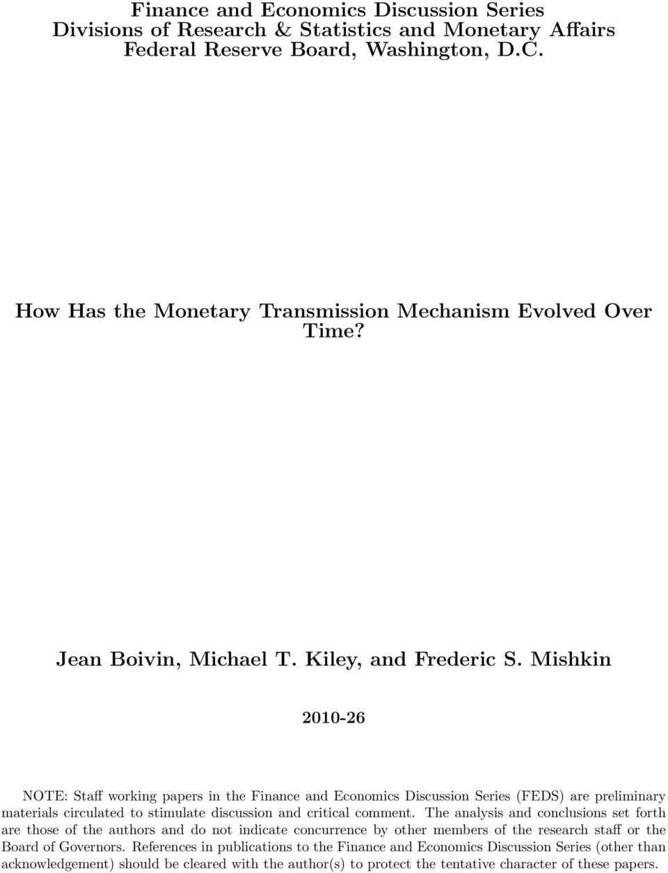 Mishkin 2010-26 NOTE: Staff working papers in the Finance and Economics Discussion Series (FEDS) are preliminary materials circulated to stimulate discussion and critical comment.