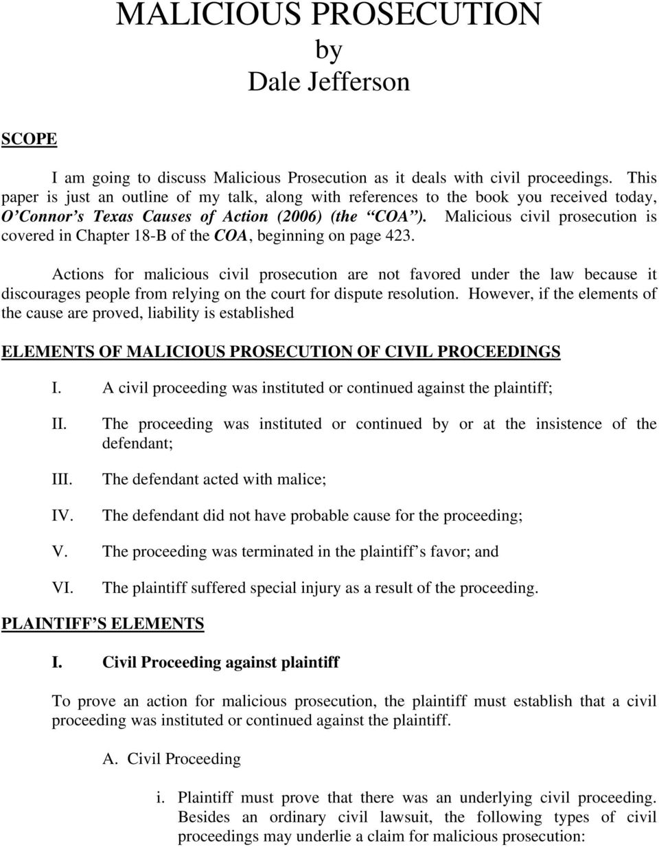 Malicious civil prosecution is covered in Chapter 18-B of the COA, beginning on page 423.