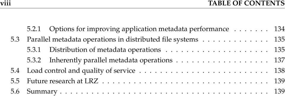 ................... 135 5.3.2 Inherently parallel metadata operations.................. 137 5.