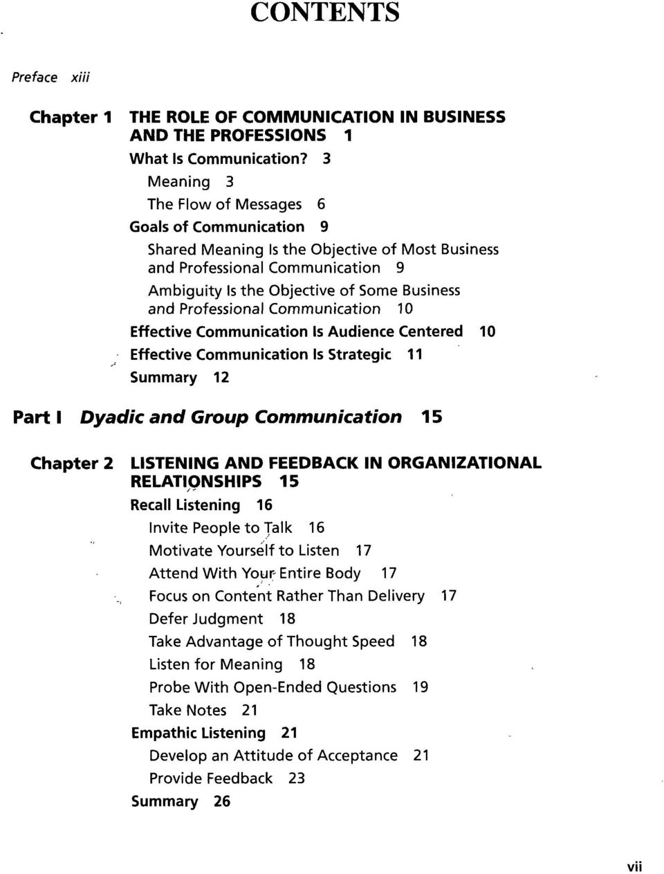 Professional Communication 10 Effective Communication Is Audience Centered 10 Effective Communication Is Strategic 11 Summary 12 Part I Dyadic and Croup Communication 15 Chapter 2 LISTENING AND