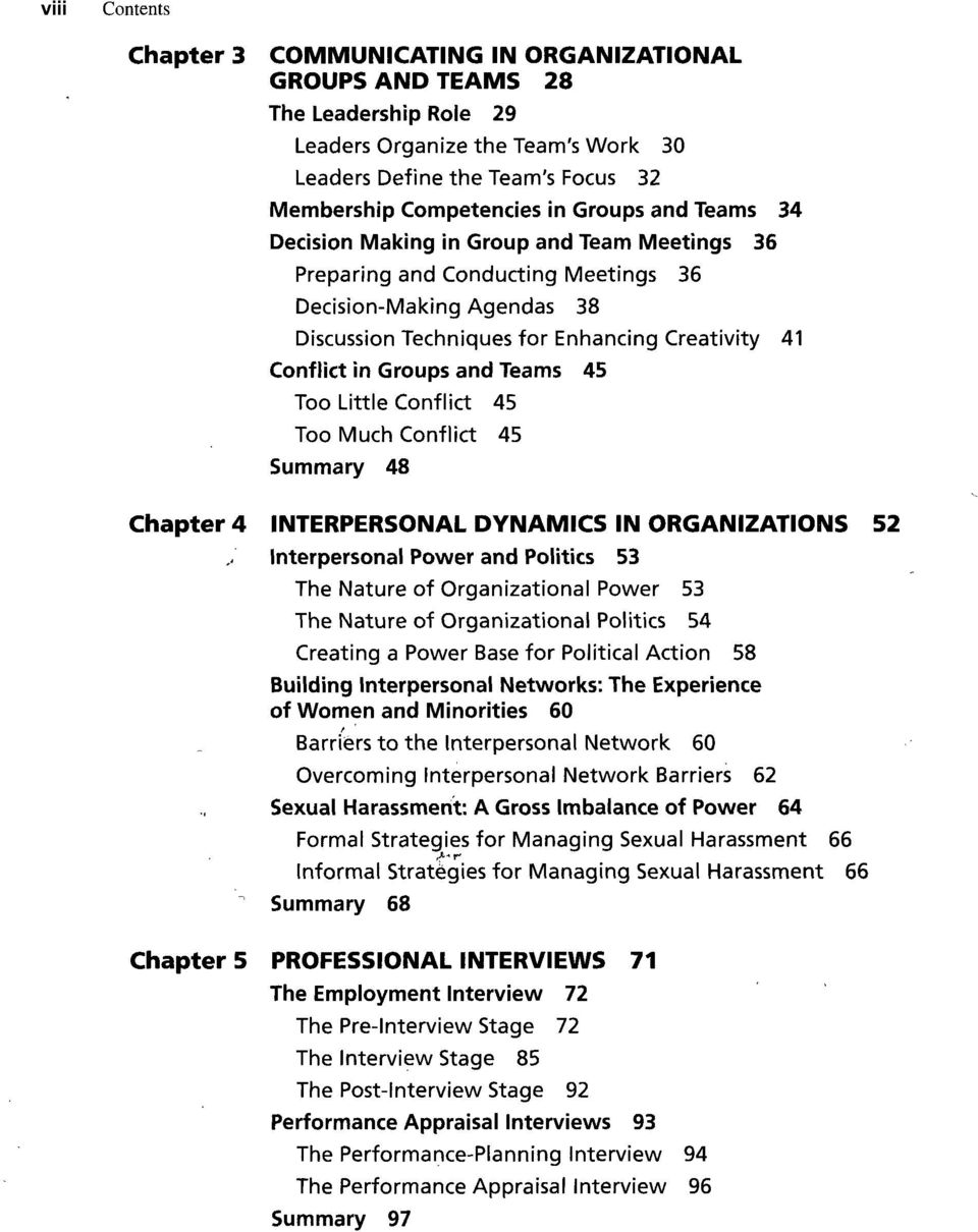 and Teams 45 Too Little Conflict 45 Too Much Conflict 45 Summary 48 Chapter 4 INTERPERSONAL DYNAMICS IN ORGANIZATIONS 52 Interpersonal Power and Politics 53 The Nature of Organizational Power 53 The