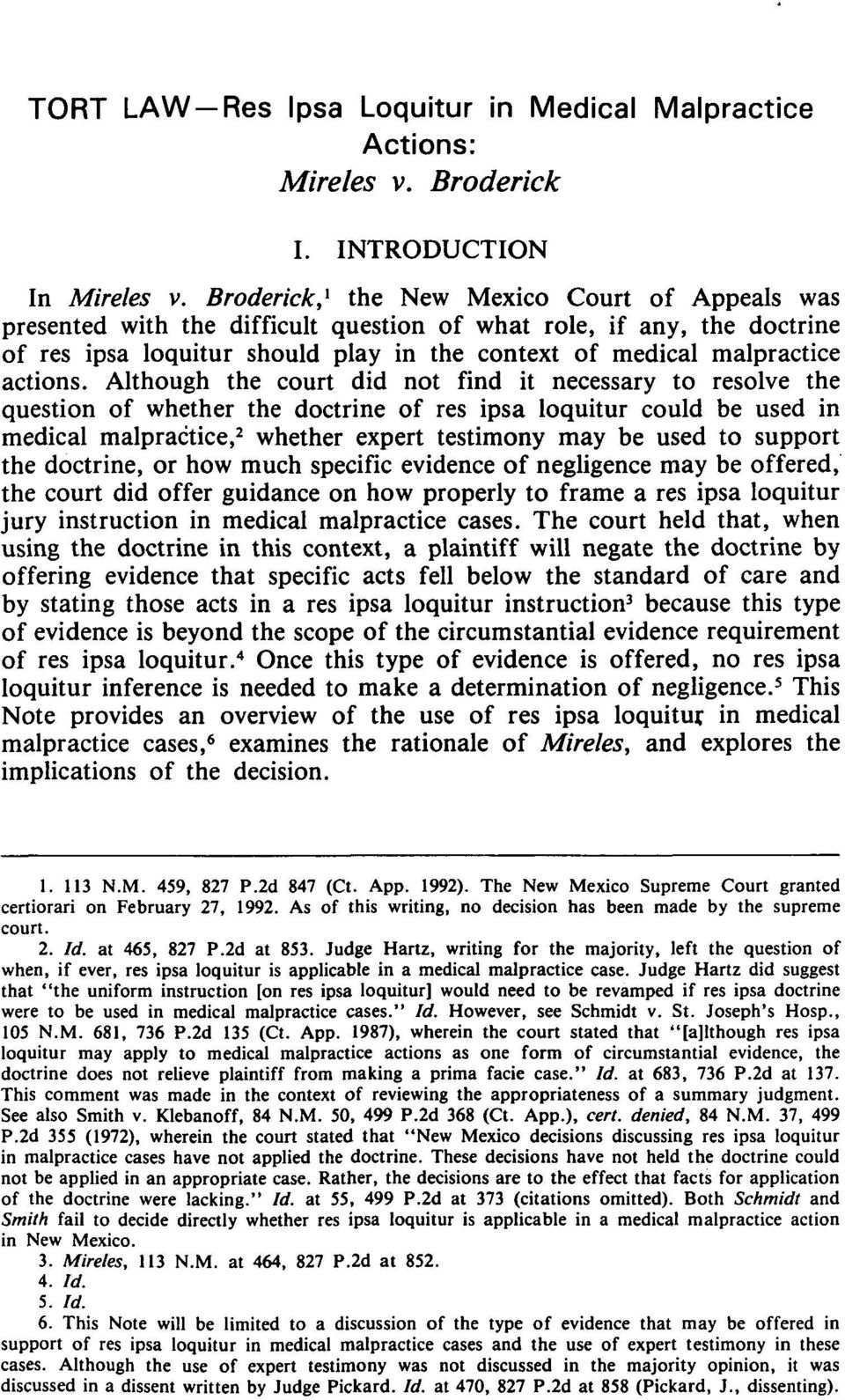 Although the court did not find it necessary to resolve the question of whether the doctrine of res ipsa loquitur could be used in medical malpractice, 2 whether expert testimony may be used to