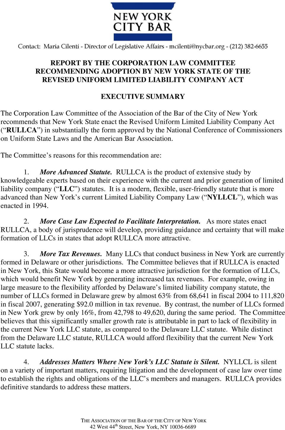 Committee of the Association of the Bar of the City of New York recommends that New York State enact the Revised Uniform Limited Liability Company Act ( RULLCA ) in substantially the form approved by