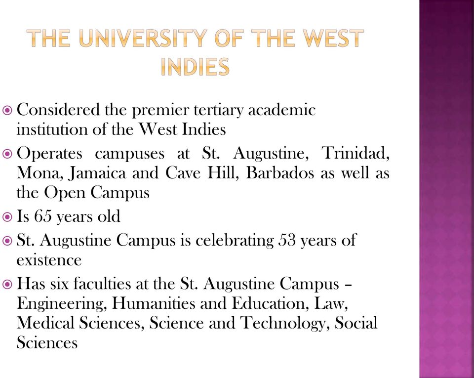 old St. Augustine Campus is celebrating 53 years of existence Has six faculties at the St.