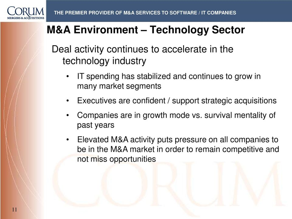 strategic acquisitions Companies are in growth mode vs.
