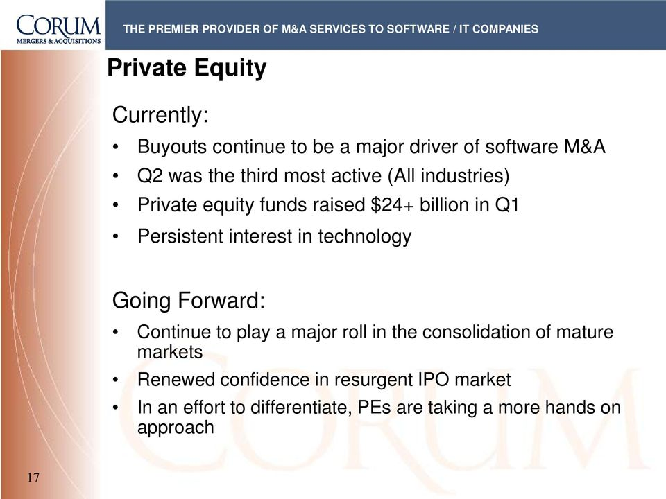technology Going Forward: Continue to play a major roll in the consolidation of mature markets