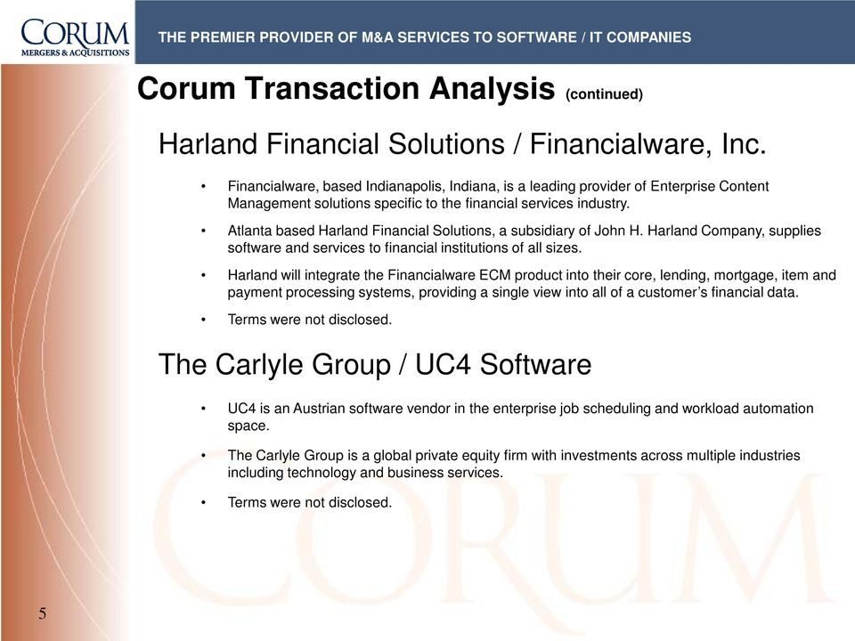 Atlanta based Harland Financial Solutions, a subsidiary of John H. Harland Company, supplies software and services to financial institutions of all sizes.