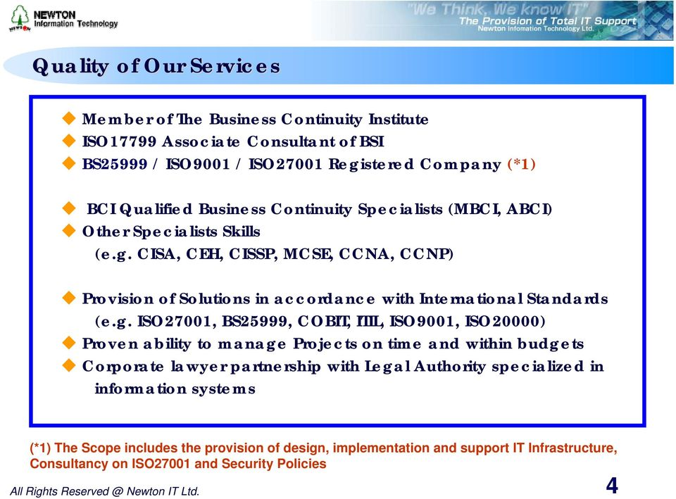 CISA, CEH, CISSP, MCSE, CCNA, CCNP) Provision of Solutions in accordance with International Standards (e.g.