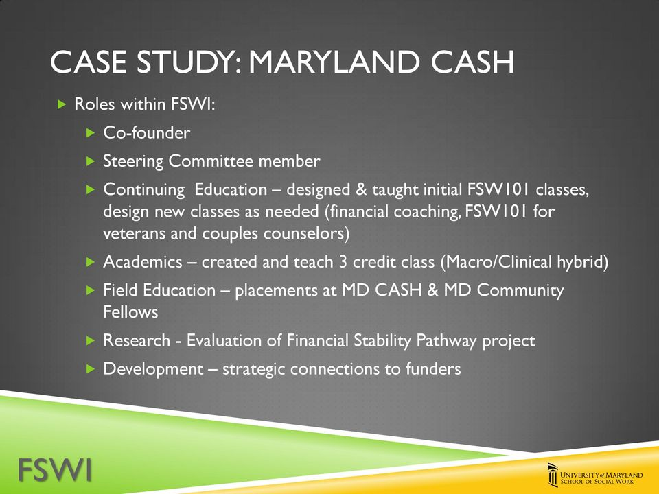 counselors) Academics created and teach 3 credit class (Macro/Clinical hybrid) Field Education placements at MD CASH
