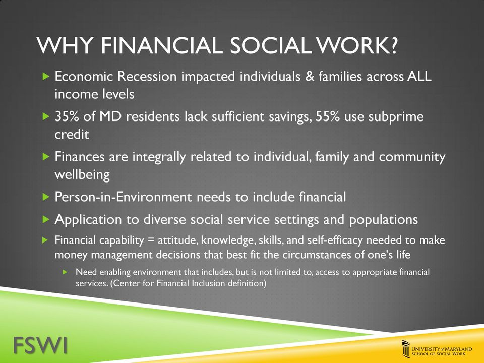 integrally related to individual, family and community wellbeing Person-in-Environment needs to include financial Application to diverse social service settings and