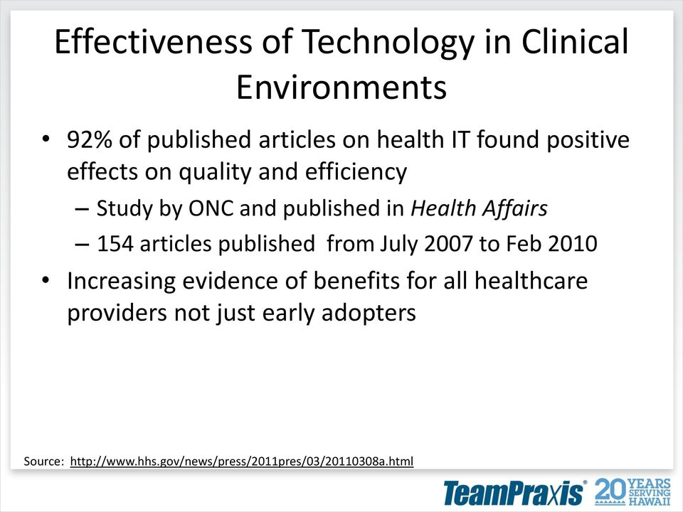 154 articles published from July 2007 to Feb 2010 Increasing evidence of benefits for all