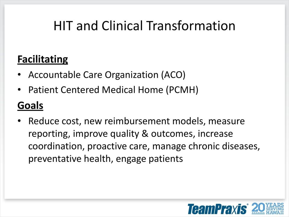reimbursement models, measure reporting, improve quality & outcomes, increase
