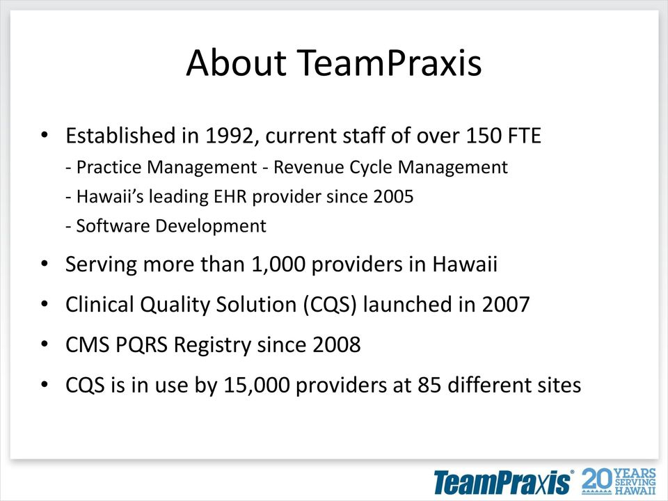 Development Serving more than 1,000 providers in Hawaii Clinical Quality Solution (CQS)