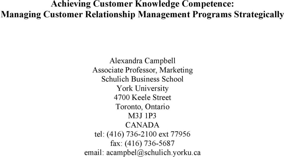 Business School York University 4700 Keele Street Toronto, Ontario M3J 1P3 CANADA