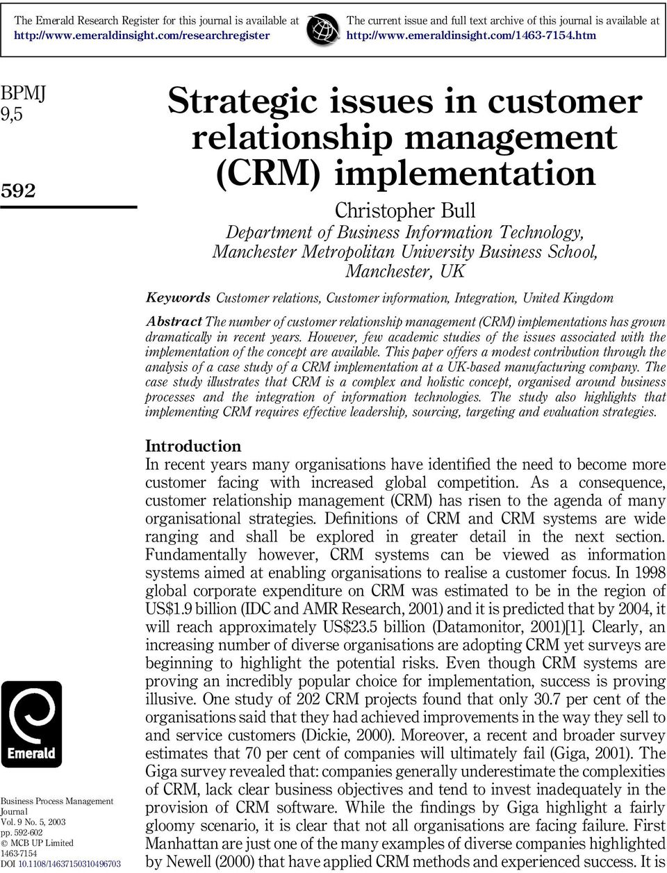 1108/14637150310496703 Strategic issues in customer relationship management (CRM) implementation Christopher Bull Department of Business Information Technology, Manchester Metropolitan University