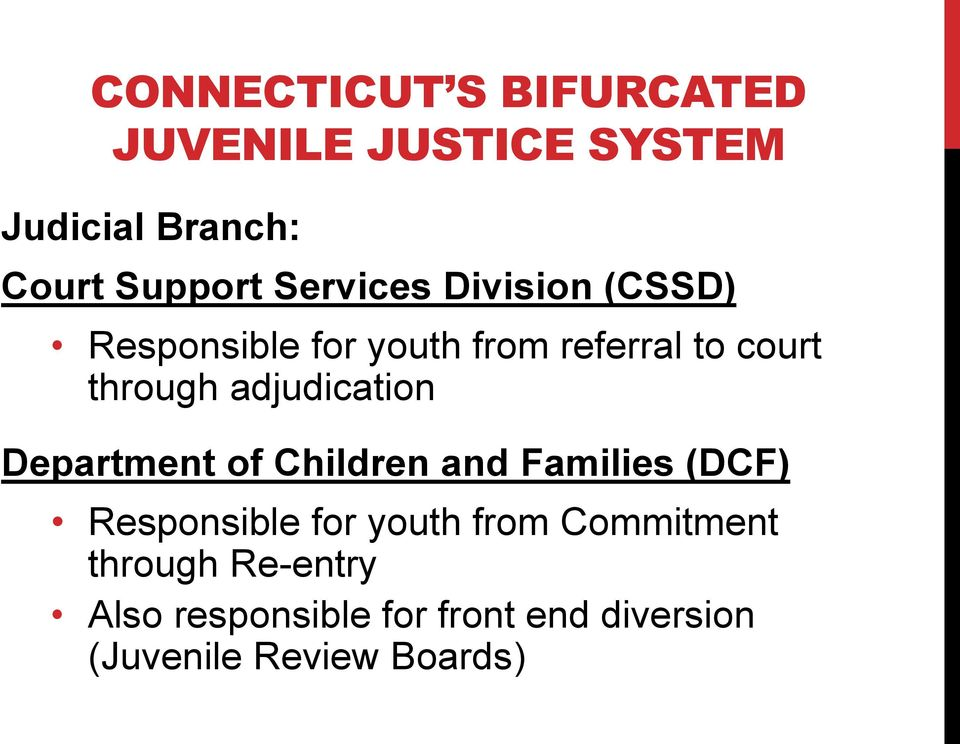 adjudication Department of Children and Families (DCF) Responsible for youth from