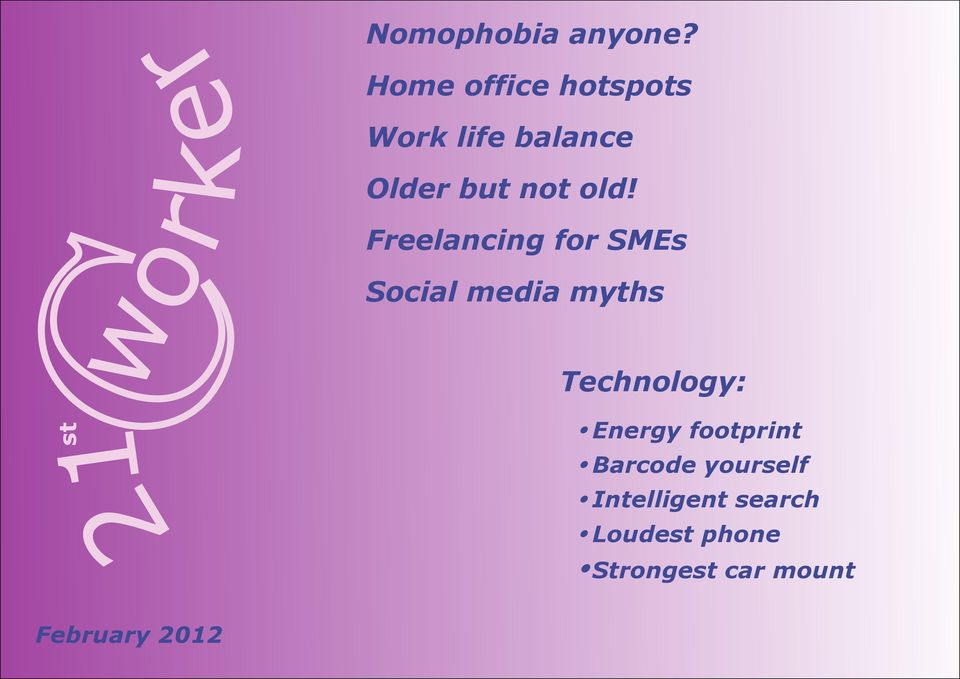 Freelancing for SMEs Social media myths Technology: