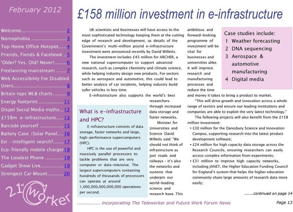 the Government s multi-million pound e-infraructure invement were announced recently by David Willetts.