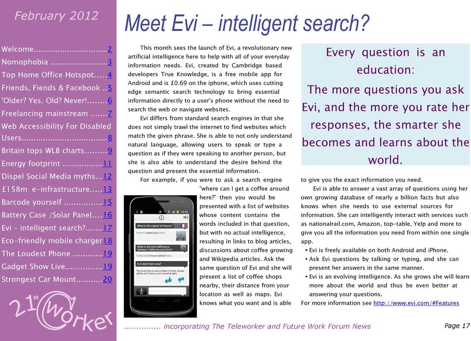 Evi, created by Cambridge based developers True Knowledge, is a free mobile app for Android and is 0.