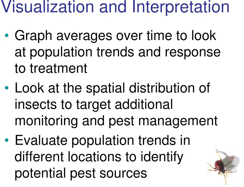 distribution of insects to target additional monitoring and pest