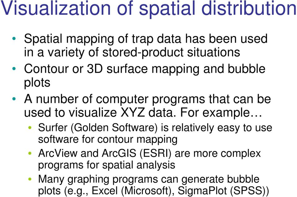 For example Surfer (Golden Software) is relatively easy to use software for contour mapping ArcView and ArcGIS (ESRI) are