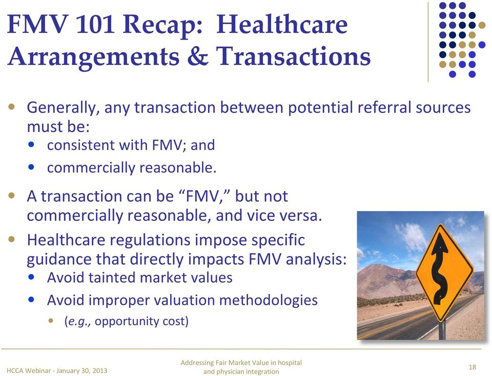 A transaction can be FMV, but not commercially reasonable, and vice versa.