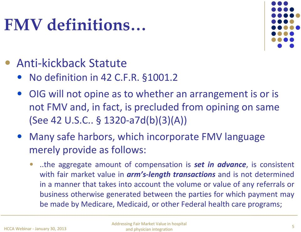 . 1320-a7d(b)(3)(A)) Many safe harbors, which incorporate FMV language merely provide as follows:.