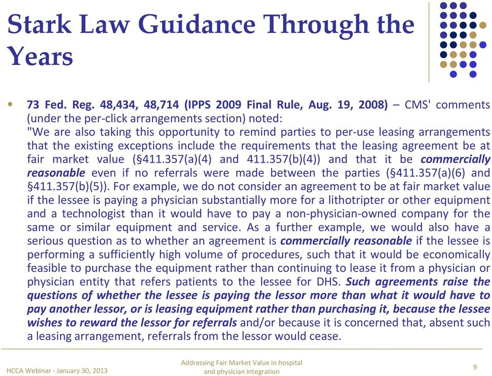the requirements that the leasing agreement be at fair market value ( 411.357(a)(4) and 411.357(b)(4)) and that it be commercially reasonable even if no referrals were made between the parties ( 411.