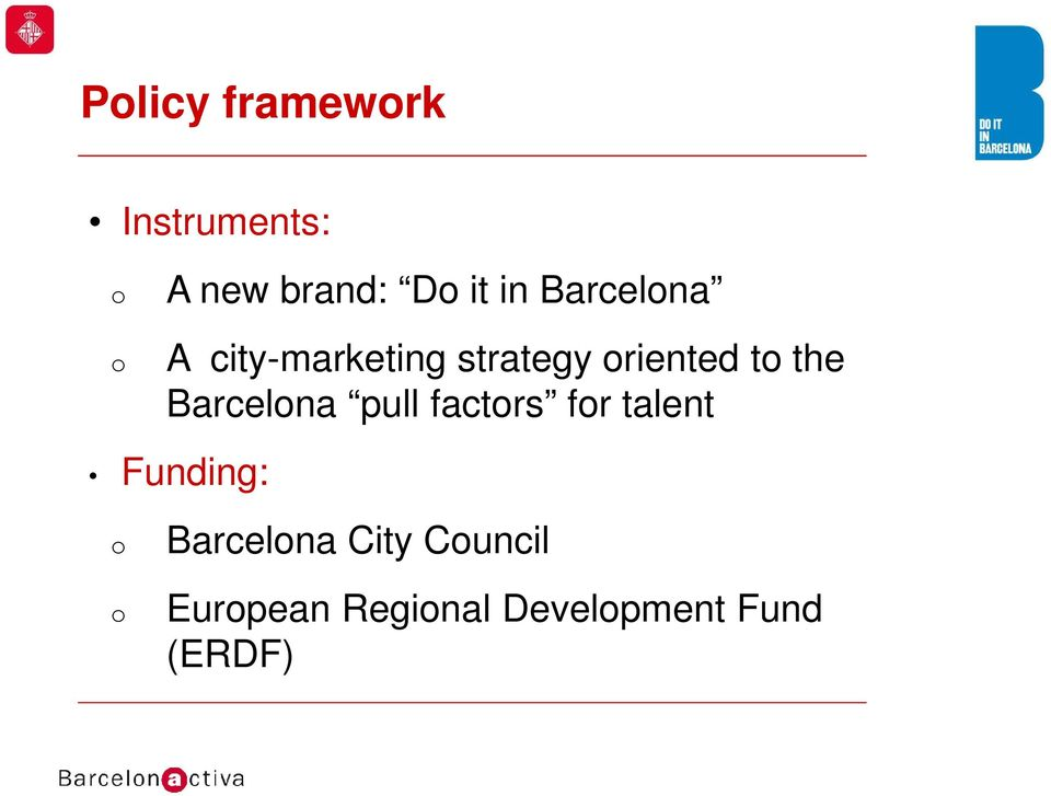 Barcelona pull factors for talent Funding: o o