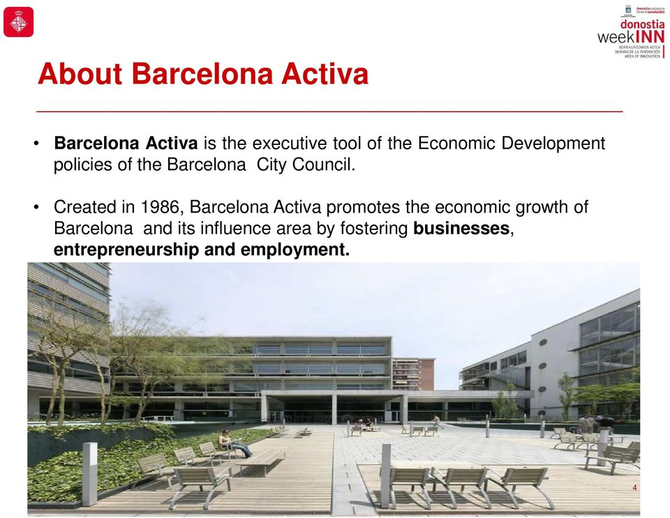 Created in 1986, Barcelona Activa promotes the economic growth of