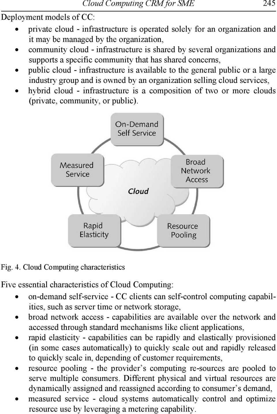 group and is owned by an organization selling cloud services, hybrid cloud - infrastructure is a composition of two or more clouds (private, community, or public). Fig. 4.