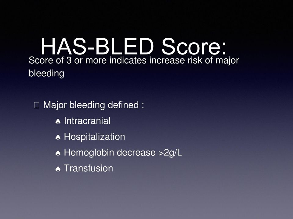 Major bleeding defined : Intracranial