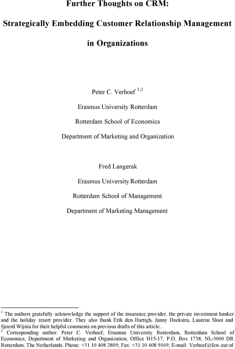 Marketing Management 1 The authors gratefully acknowledge the support of the insurance provider, the private investment banker and the holiday resort provider.