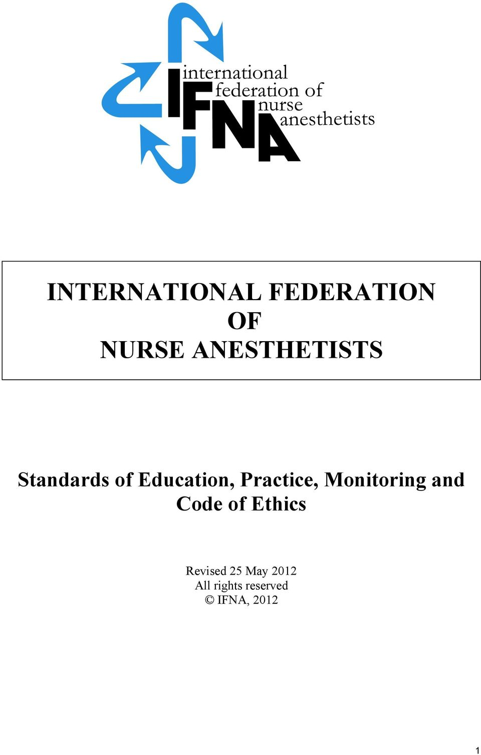 Practice, Monitoring and Code of Ethics