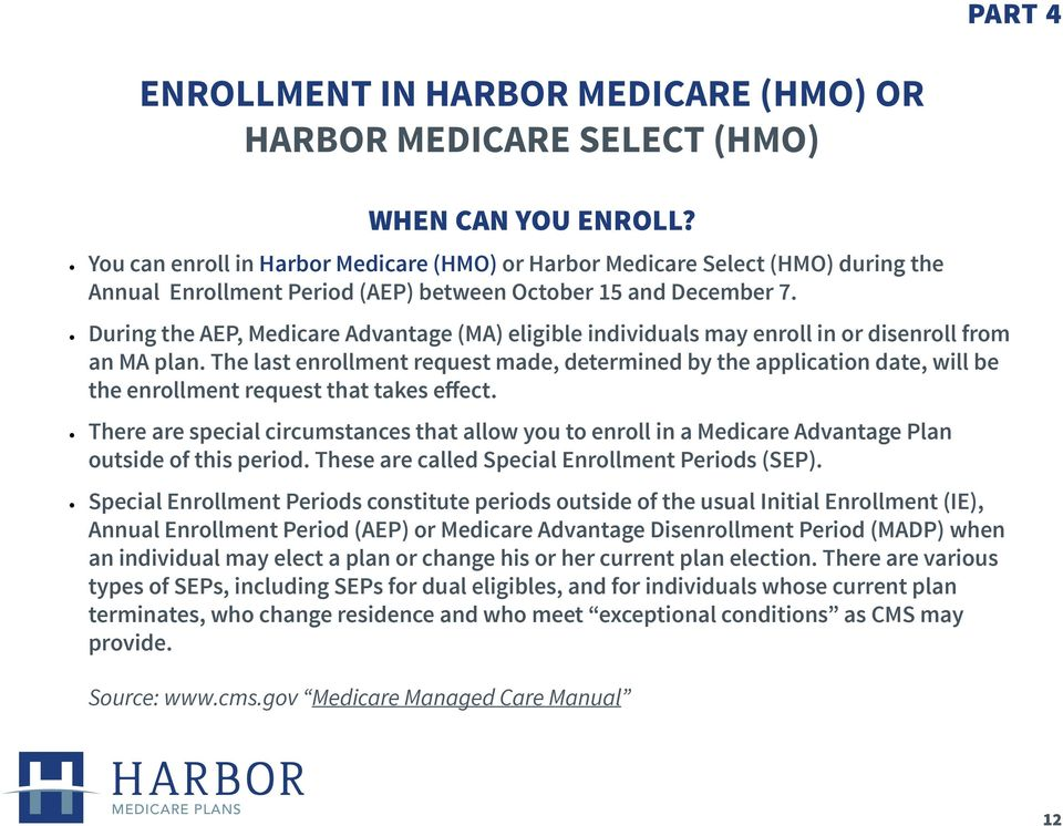 During the AEP, Medicare Advantage (MA) eligible individuals may enroll in or disenroll from an MA plan.