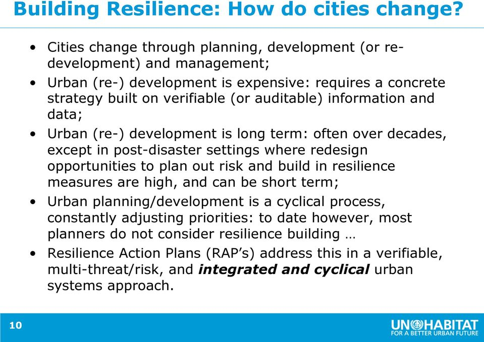 information and data; Urban (re-) development is long term: often over decades, except in post-disaster settings where redesign opportunities to plan out risk and build in resilience