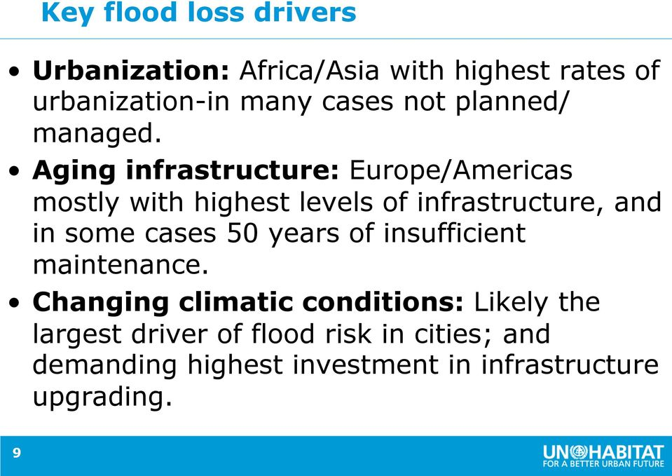 Aging infrastructure: Europe/Americas mostly with highest levels of infrastructure, and in some