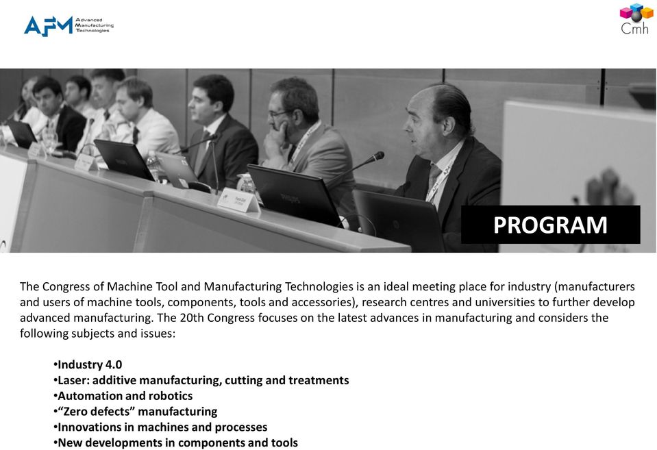 The 20th Congress focuses on the latest advances in manufacturing and considers the following subjects and issues: Industry 4.
