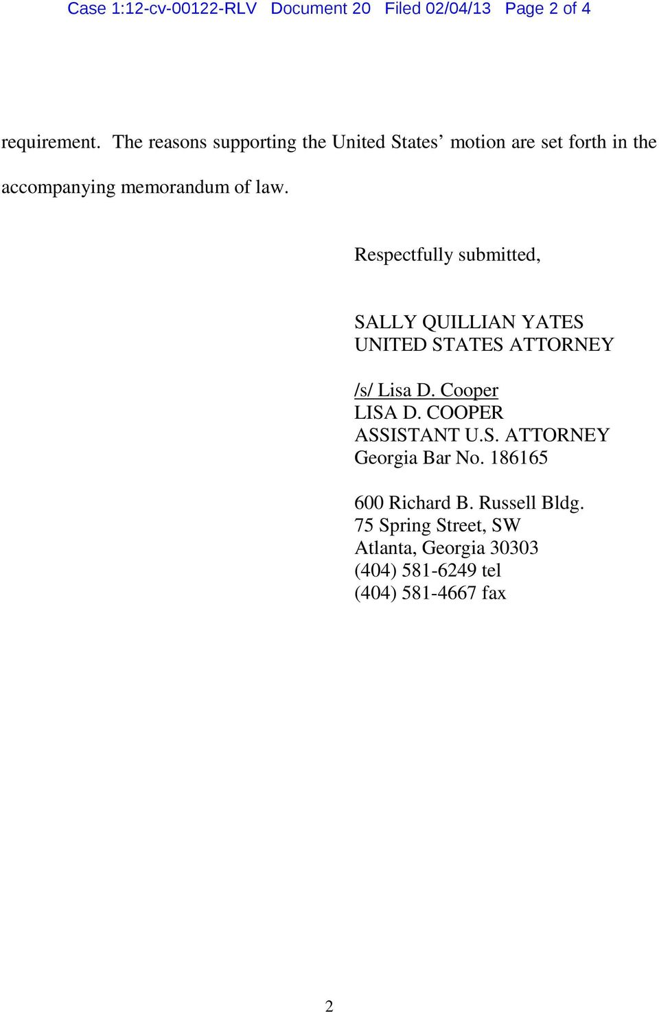 Respectfully submitted, SALLY QUILLIAN YATES UNITED STATES ATTORNEY /s/ Lisa D. Cooper LISA D.